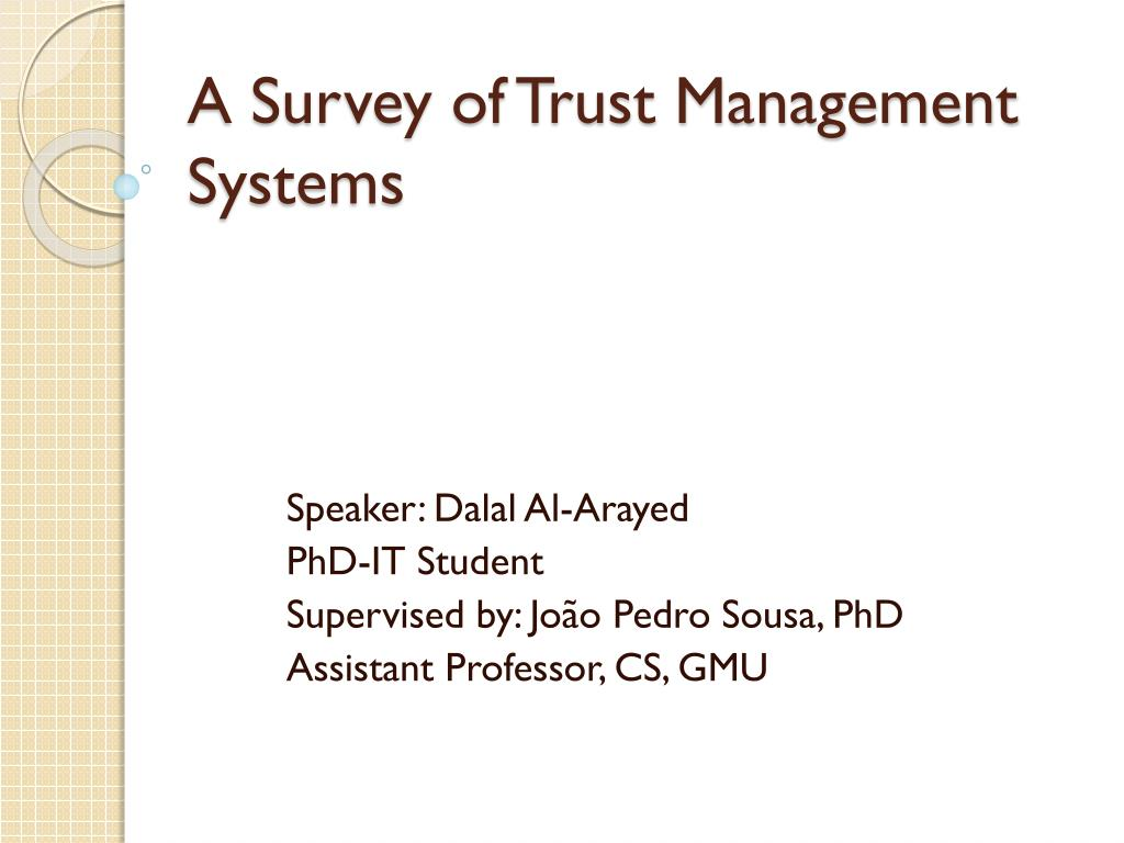 A Survey of Trust Management Systems