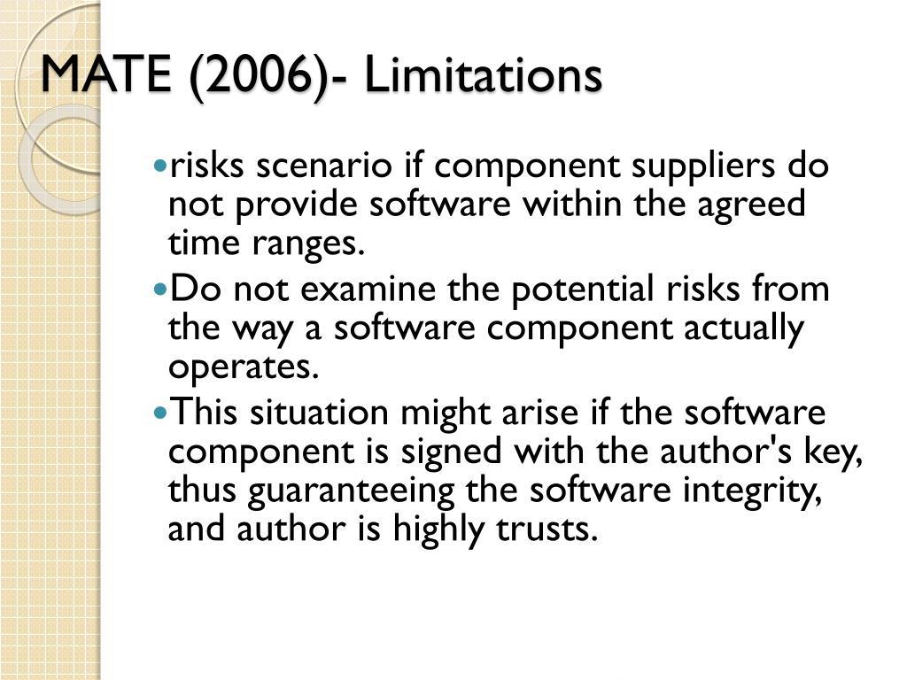 MATE (2006)- Limitations