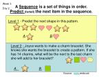 a sequence is a set of things in order predict fortell the next item in the sequence1