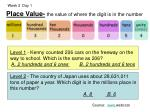 place value the value of where the digit is in the number