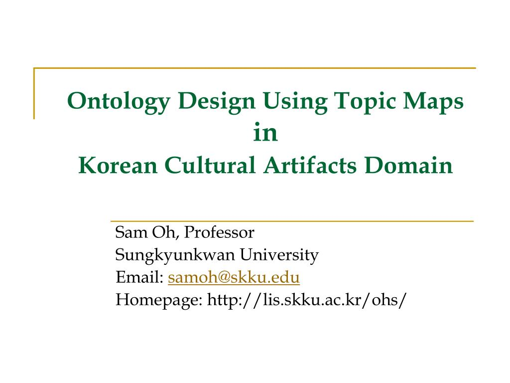 ontology design using topic maps in korean cultural artifacts domain l.