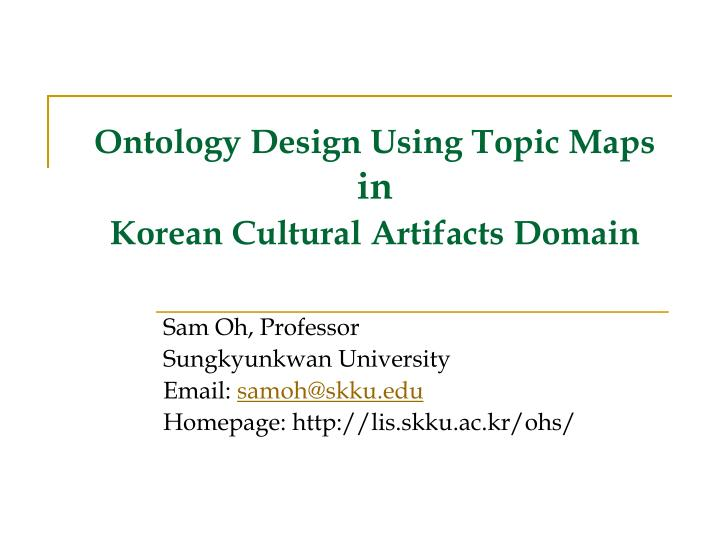 ontology design using topic maps in korean cultural artifacts domain n.