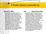 a poster session presented by