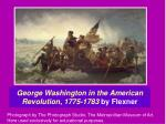 george washington in the american revolution 1775 1783 by flexner