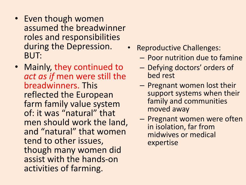 Even though women assumed the breadwinner roles and responsibilities during the Depression.