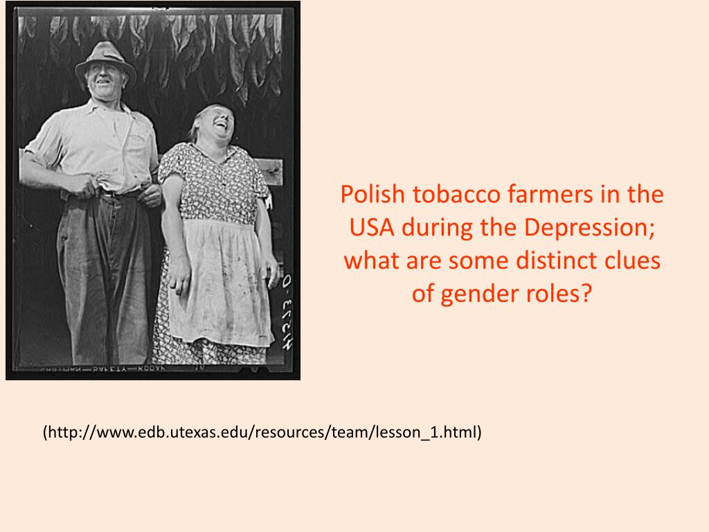 Polish tobacco farmers in the USA during the Depression; what are some distinct clues of gender roles?