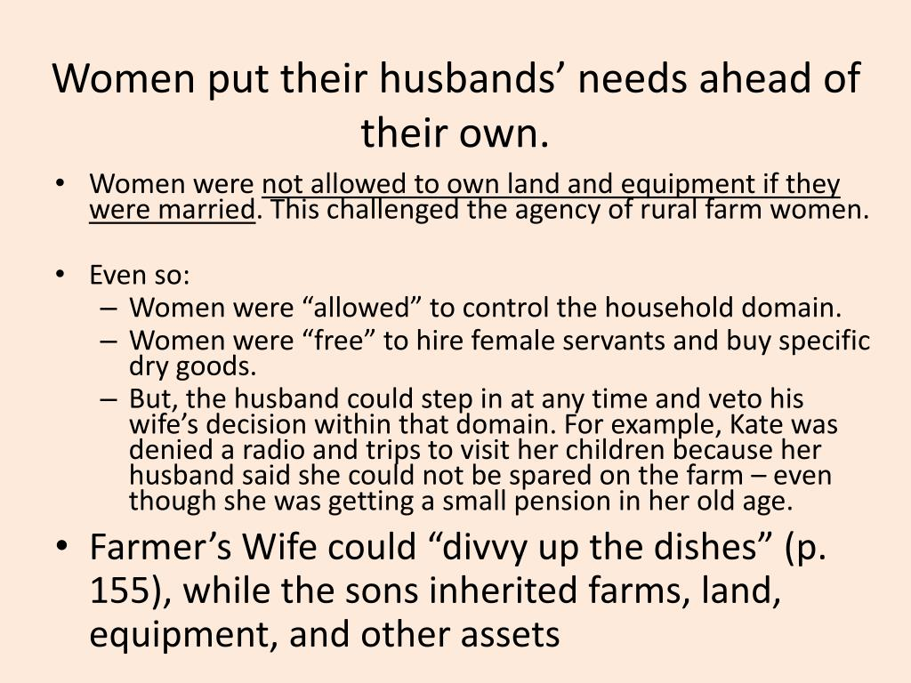 Women put their husbands' needs ahead of their own.