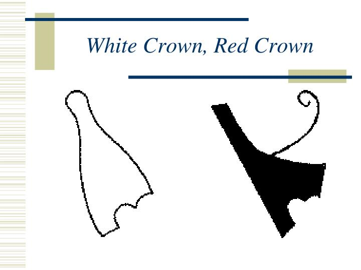 White Crown, Red Crown
