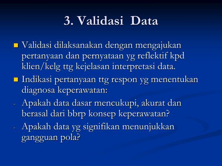 3. Validasi  Data