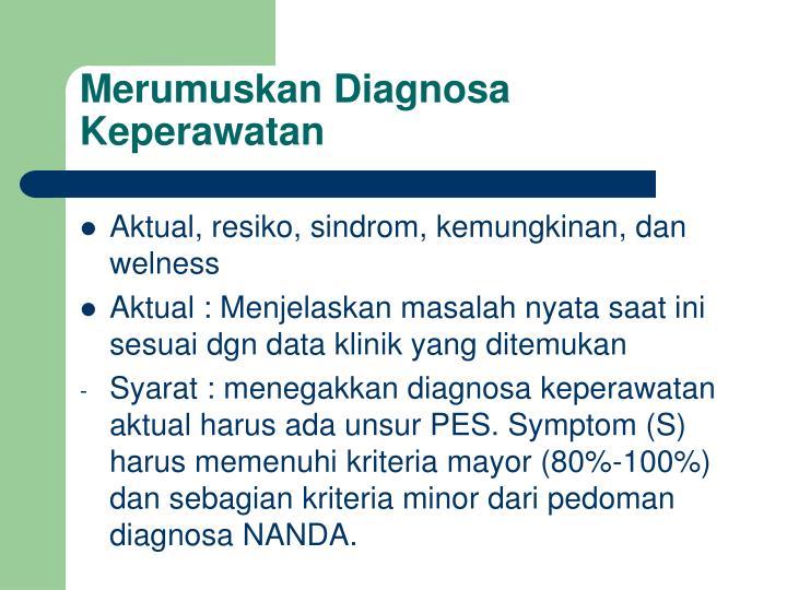 Merumuskan Diagnosa Keperawatan
