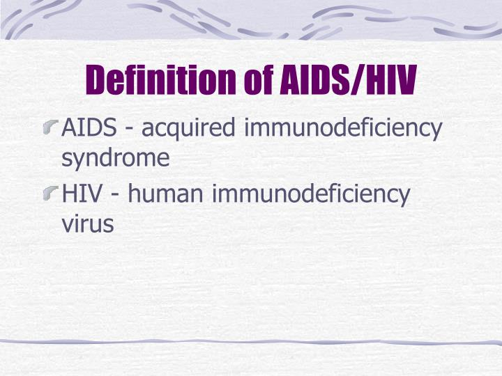 Definition of AIDS/HIV