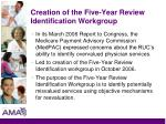 creation of the five year review identification workgroup