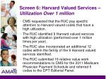 screen 6 harvard valued services utilization over 1 million
