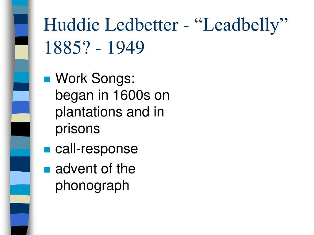 "Huddie Ledbetter - ""Leadbelly"""