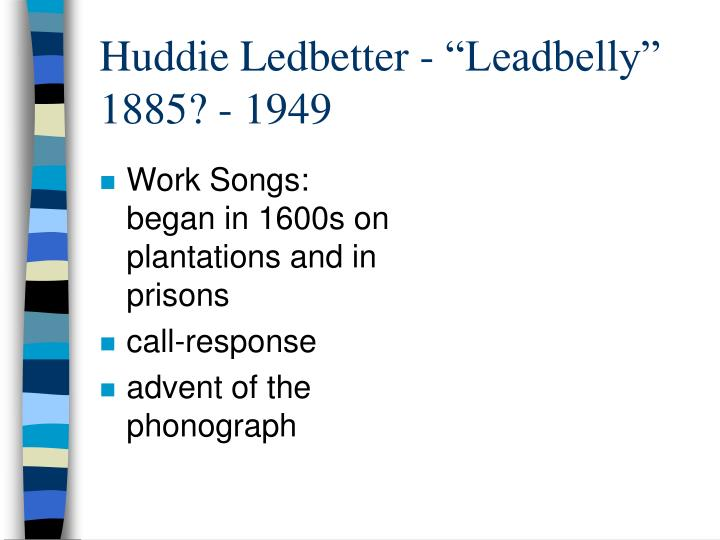 Huddie ledbetter leadbelly 1885 1949