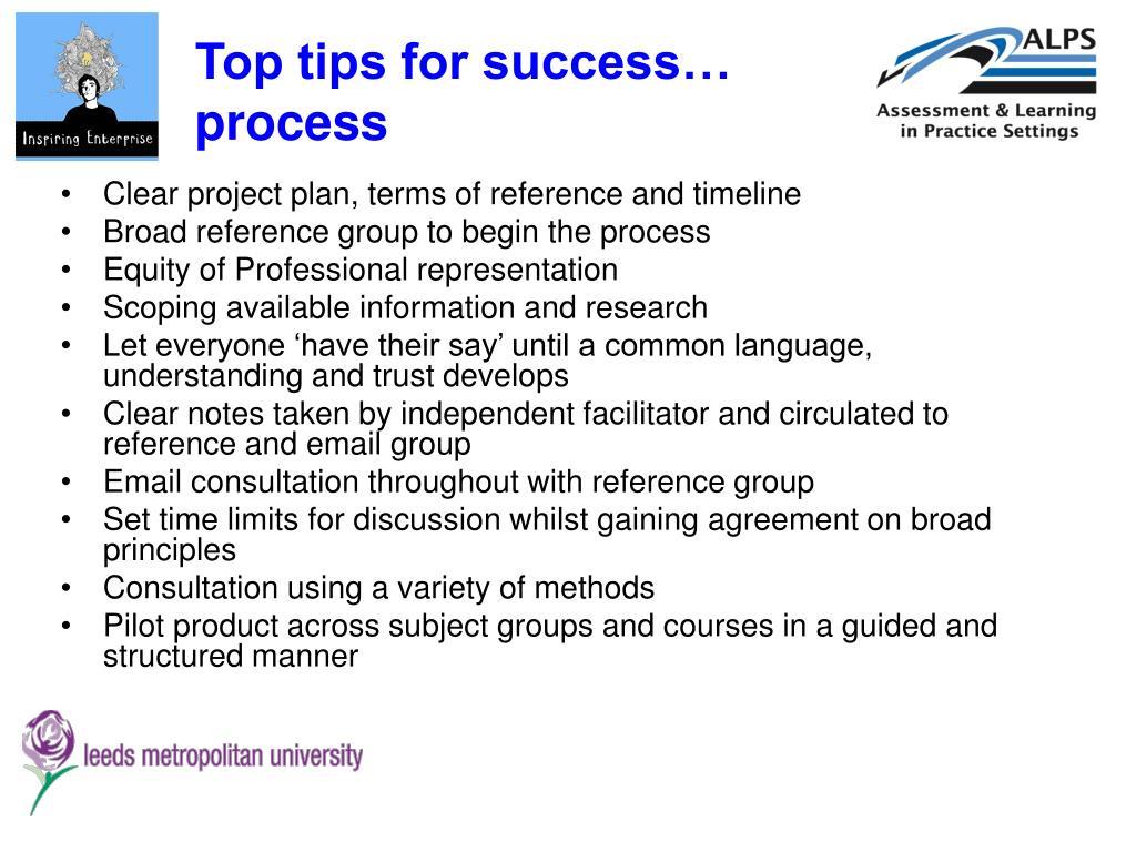 Top tips for success… process
