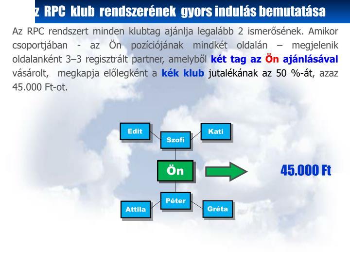 Az  RPC  klub  rendszerének  gyors indulás bemutatása