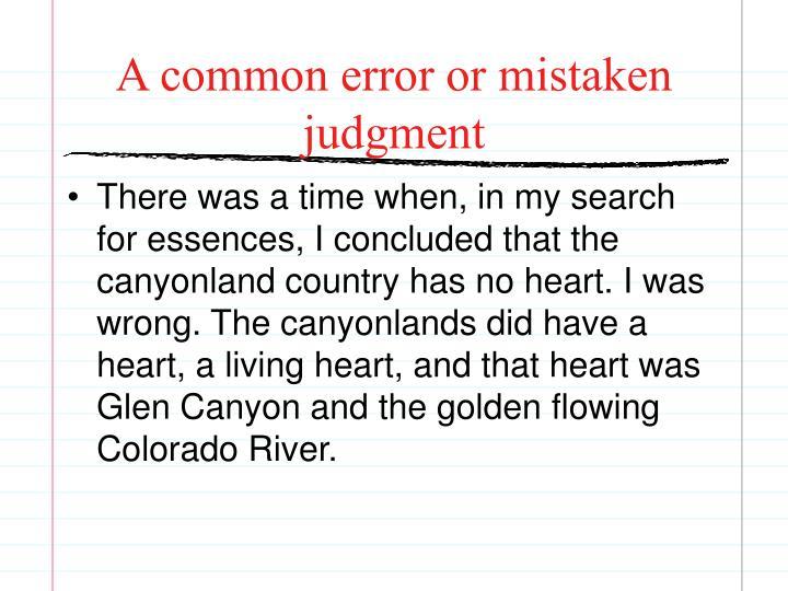 A common error or mistaken judgment