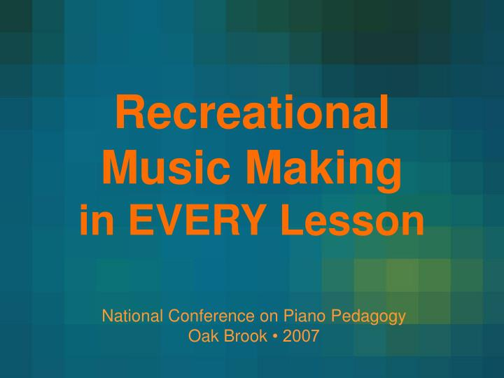 Recreational music making in every lesson