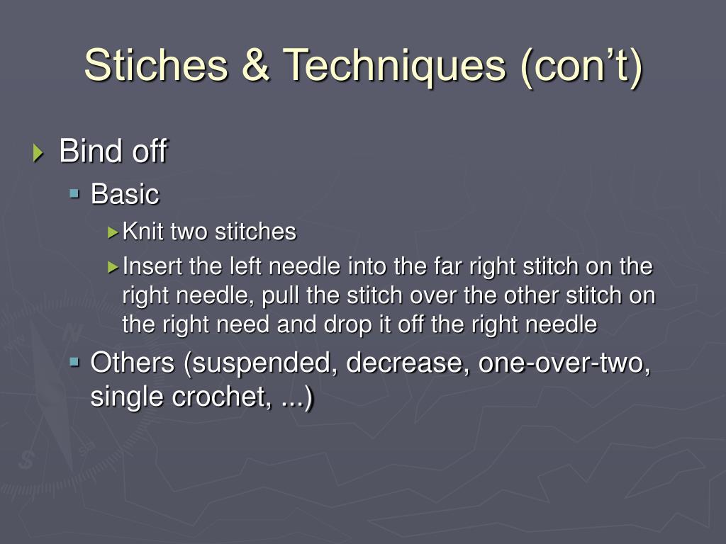Stiches & Techniques (con't)