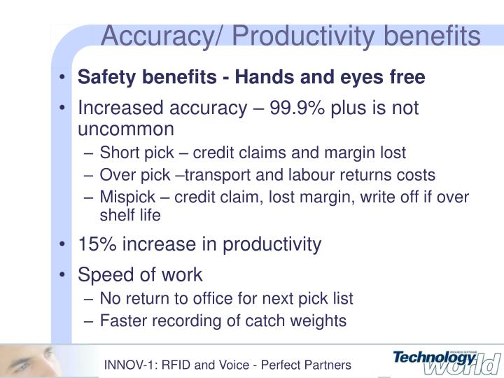 Accuracy/ Productivity benefits
