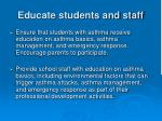 educate students and staff