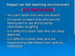impact on the learning environment and test scores