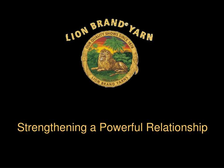 Strengthening a Powerful Relationship