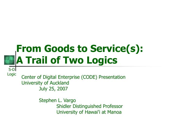 from goods to service s a trail of two logics n.