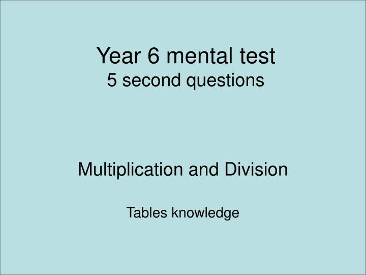 PPT - Year 6 mental test 5 second questions PowerPoint Presentation ...