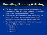 boarding turning sizing