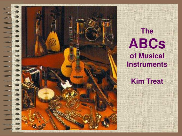 the abcs of musical instruments kim treat n.