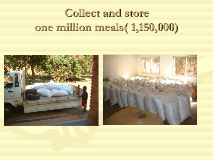 Collect and store one million meals 1 150 000