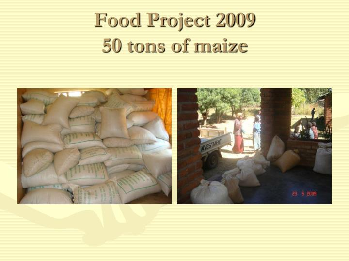 Food project 2009 50 tons of maize