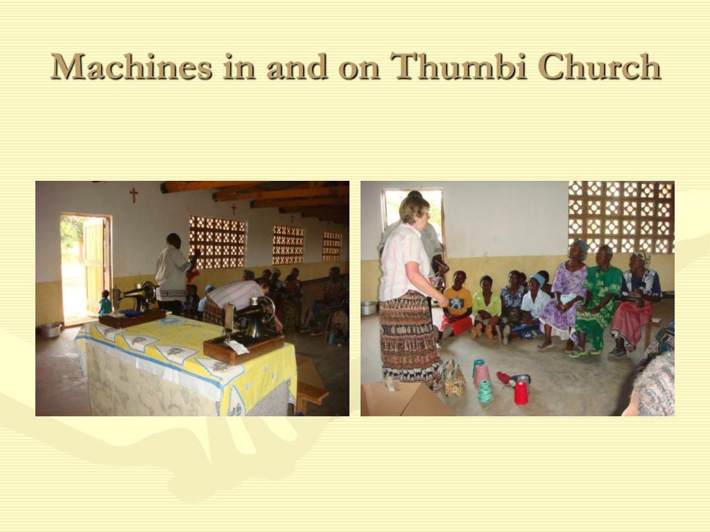 Machines in and on Thumbi Church