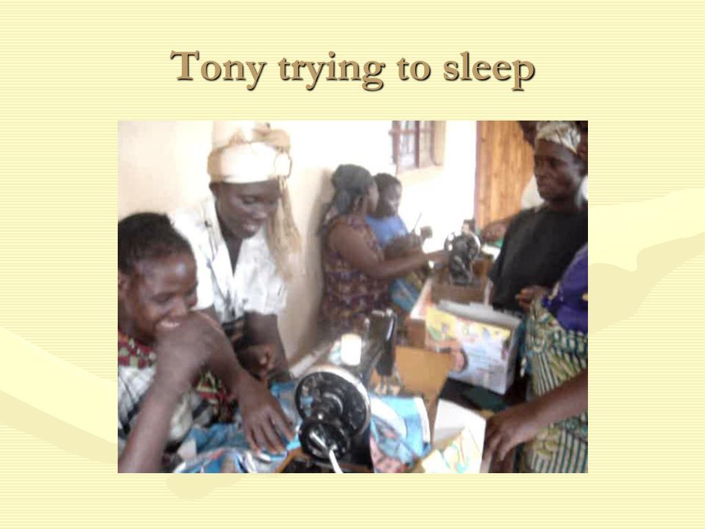 Tony trying to sleep