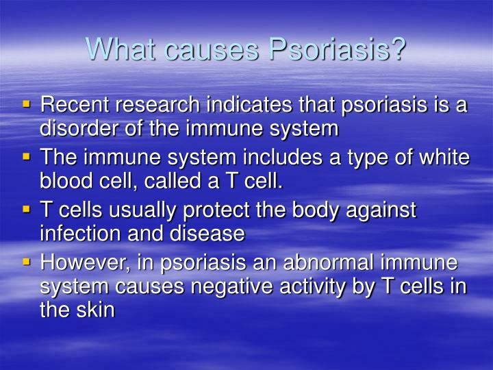 What causes Psoriasis?