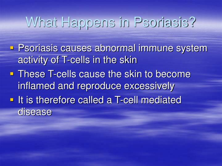 What Happens in Psoriasis?