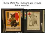 during world war i everyone gets involved in the war effort