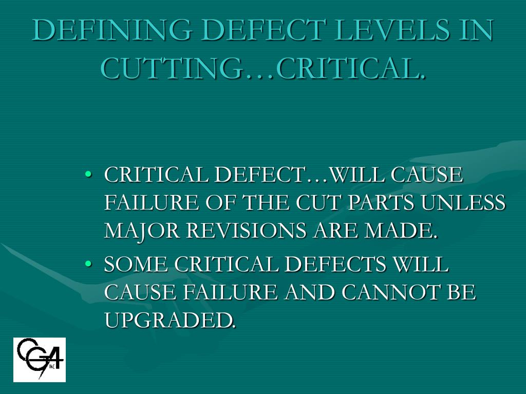 DEFINING DEFECT LEVELS IN CUTTING…CRITICAL.