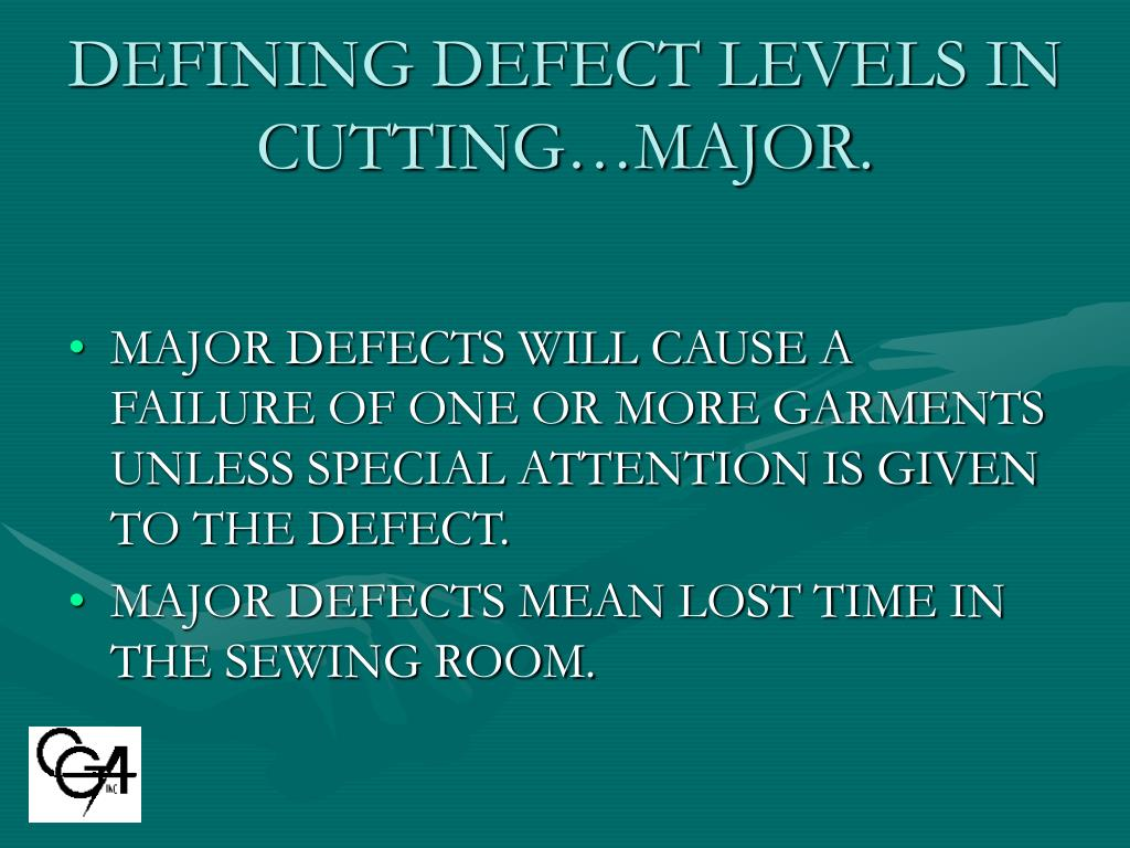 DEFINING DEFECT LEVELS IN CUTTING…MAJOR.