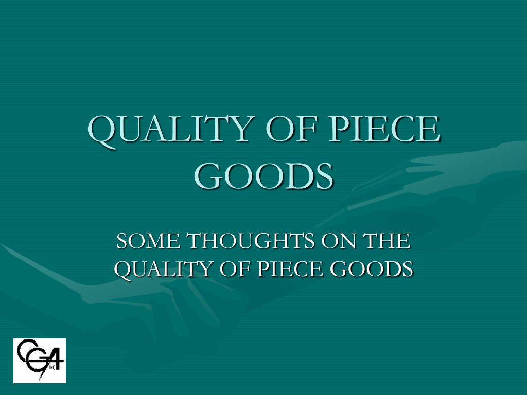 QUALITY OF PIECE GOODS