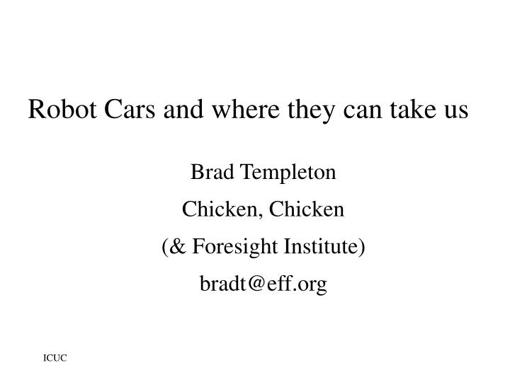 brad templeton chicken chicken foresight institute bradt@eff org n.