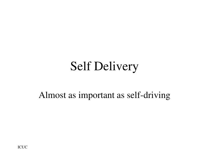 Self Delivery