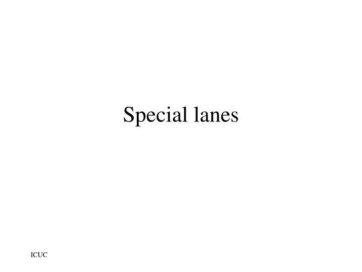 Special lanes
