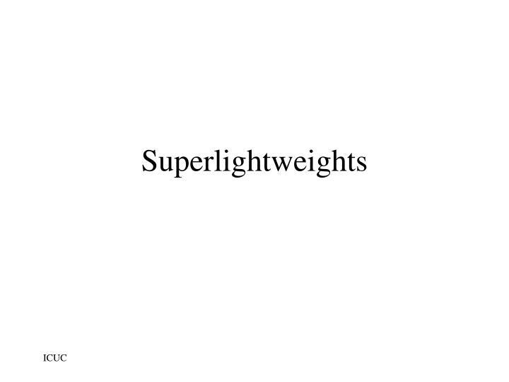 Superlightweights