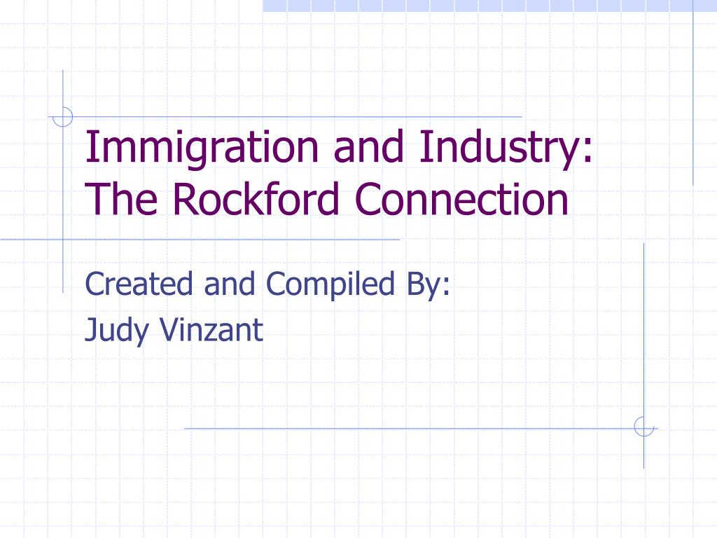 immigration and industry the rockford connection l.
