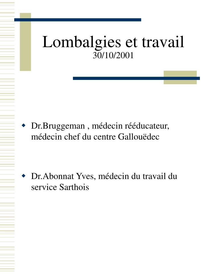 Lombalgies et travail 30 10 2001