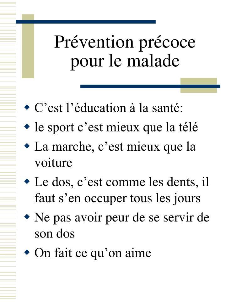 Prévention précoce pour le malade