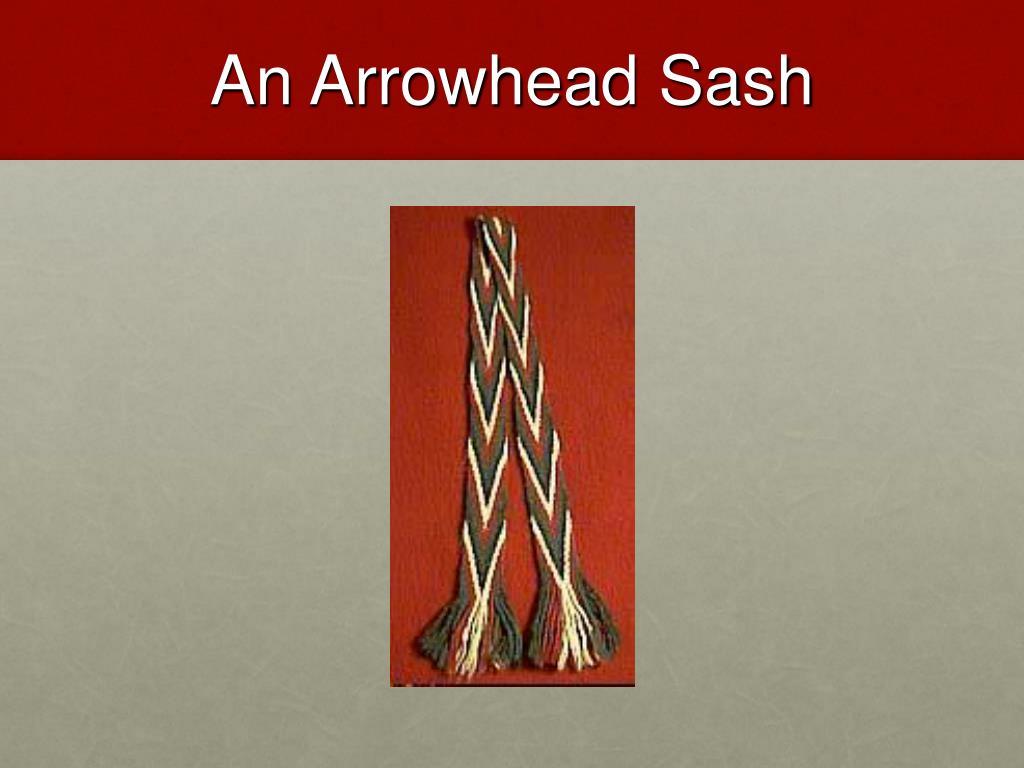 An Arrowhead Sash